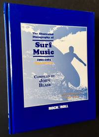 The Illustrated Discography of Surf Music 1961-1965