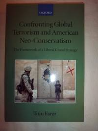 Confronting Global Terrorism and American Neo-conservatism: The Framework of a Liberal Grand...