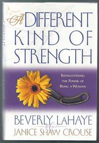 A Different Kind of Strength.  Rediscovering the Power of Being a Woman