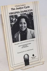 A Study Guide to the Justice Cycle by Virginia Hamilton this guide covers each book of the trilogy: Justice and Her Brothers, Dustland, & The Gathering by  prepared by Dr. Lou Willett Stanek  Virginia - 1980 - from Bolerium Books Inc., ABAA/ILAB (SKU: 226241)