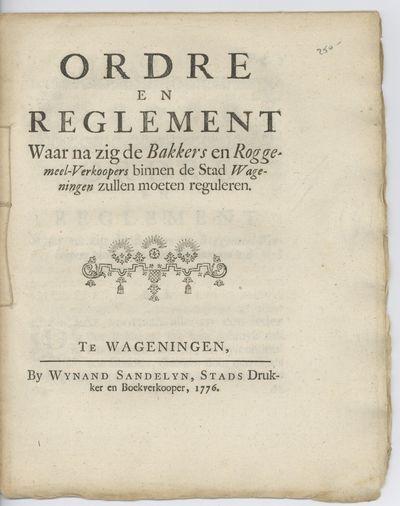 Wageningen: Wynand Sandelyn, staddrukker en boekverkooper, 1776. Stab-sewn booklet, 14, pages. Order...