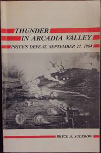 Thunder in Arcadia Valley: Price's Defeat, September 27, 1864