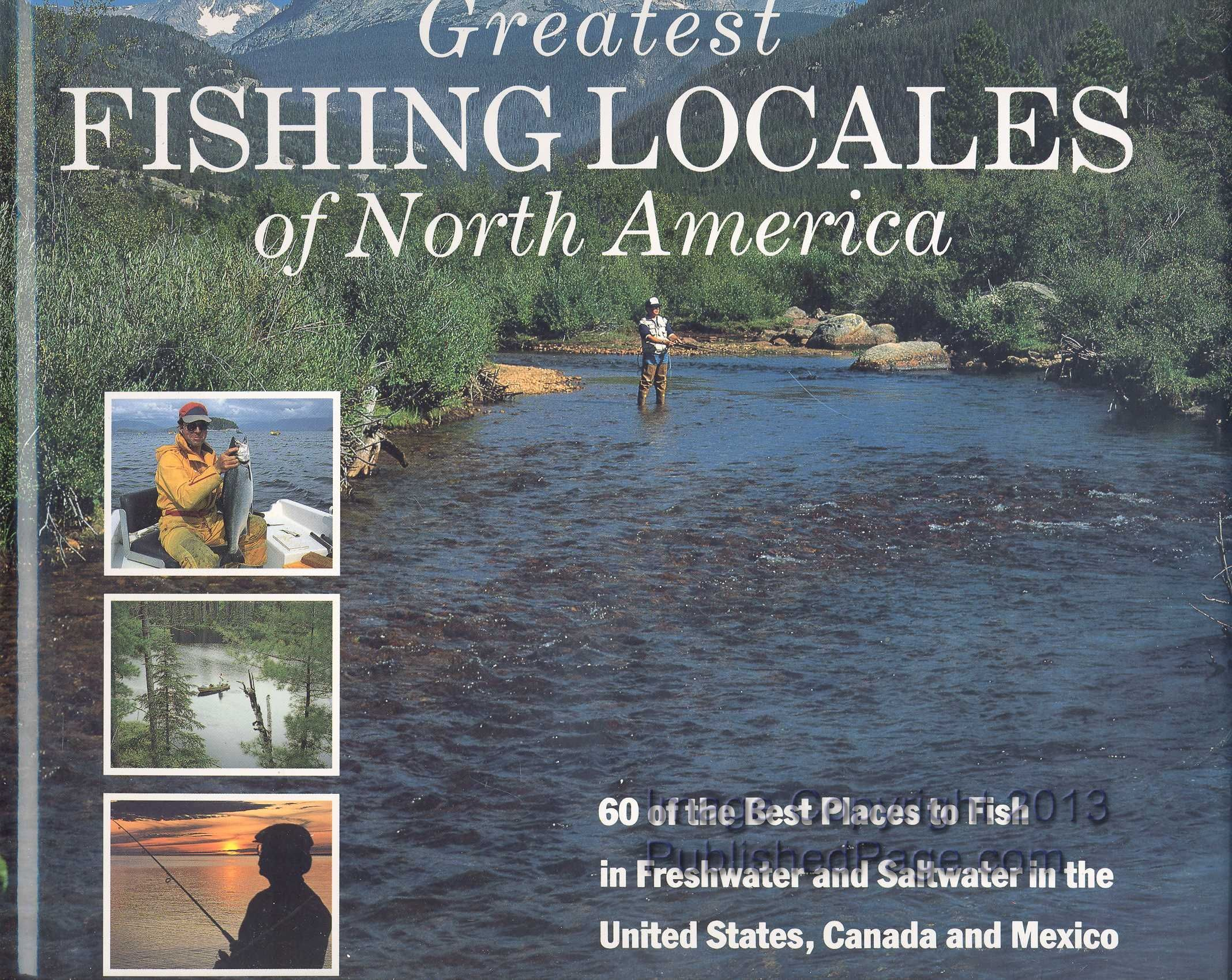 greatest fishing locales of north america 60 of the best