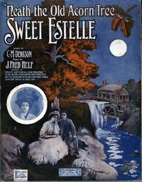 Sweet Estelle ('Neath the Old Acorn Tree) by  J. Fred Helf - Paperback - 1st Edition - 1907 - from citynightsbooks and Biblio.com
