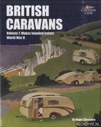 British Caravans. Volume 1: Makes Founded Before World War II