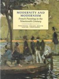 Modernity and Modernism : French Painting in the Nineteenth Century