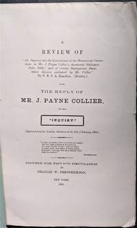 A Review of An Inquiry into the Genuineness of the Manuscript Corrections in Mr. J. Payne Collier's Annotated Shakspere, Folio, 1632; and Certain Shaksperian Documents likewise Published by Mr. Collier.:  By N. E. S. A. Hamilton. Also, the Reply of Mr. J. Payne Collier, to the Inquiry