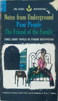 Notes from Underground; Poor People; The Friend of the Family, Three short novels
