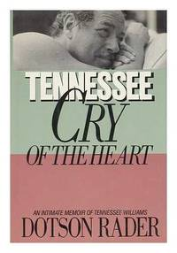 Tennessee: Cry of the Heart/an Intimate Memoir of Tennessee Williams