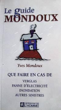 image of Le guide Mondoux. Que faire en cas de verglas, panne d'électricité, inondation, autres sinistres