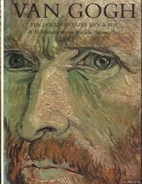 Van Gogh. Een documentaire biografie