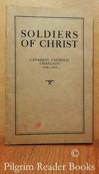 Soldiers of Christ: Canadian Catholic Chaplains, 1914-1918