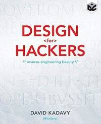 Design for Hackers: Reverse Engineering Beauty by David Kadavy - 2011-09-04