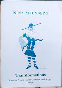 Nina Aizenberg, Transformations:  Russian Avant-Garde Costume and Stage  Design