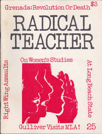 Radical Teacher: a socialist and feminist journal on the theory and practice of teaching, 25...