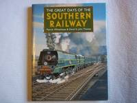 The Great Days of the Southern Railway.
