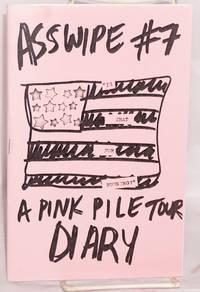 Asswipe No. 7: a Pink Pile tour diary