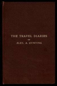 image of The Travel Diaries of Alex A. Hunting