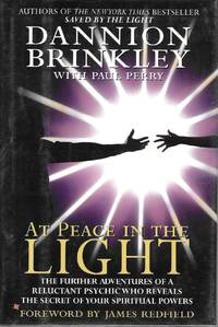 At Peace In The Light: The Further Adventures of a Reluctant Psychic Who Reveals The Secret of Your Spiritual Powers by Brinkley, Danion with Paul Perry - 1995