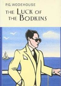 The Luck Of The Bodkins (Everyman's Library P G WODEHOUSE) by P. G. Wodehouse - Hardcover - 2002-09-12 - from Books Express and Biblio.co.uk