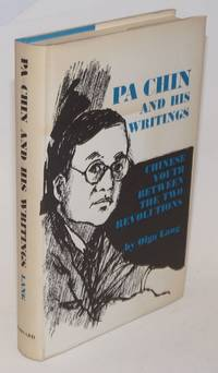 Pa Chin and his writings. Chinese youth between the two revolutions