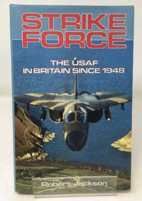 STRIKE FORCE: United States Air Force in Britain