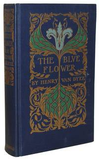 The Blue Flower by  Henry Van Dyke - Hardcover - Signed - 1919 - from B & B Rare Books, Ltd., ABAA and Biblio.com