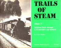 Trails of Steam Volume 4: Midland Trails Through Leicestershire and Rutland