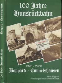 100 Jahre Hunsrückbahn; 1908-2008 Boppard - Emmelshausen
