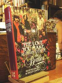 The Love You Make: An Insider's Story of the Beatles
