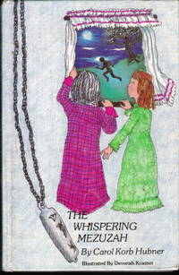The Whispering Mezuzah by  Carol Korb Hubner - First Edition - 1979 - from Judith Books (SKU: biblio29)