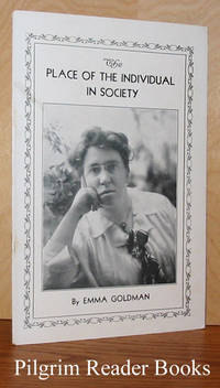 The Place of the Individual in Society (The Individual, Society and  the State) by  Emma Goldman - Paperback - from Pilgrim Reader Books - IOBA (SKU: 22087)