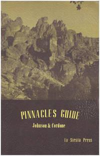 Pinnacles Guide: Pinnacles National Monument, San Benito County, California