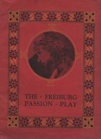 Adolf Fassnacht Presents the Freiburg Passion Play
