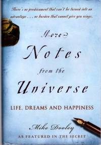 MORE NOTES FROM THE UNIVERSE; Life, Dreams and Happiness