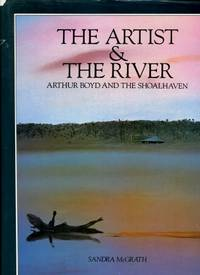 The Artist & the River : Arthur Boyd and the Shoalhaven