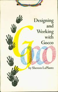 Designing and Working with Gocco by  Shereen LaPlantz - Paperback - Signed First Edition - 1996 - from Eureka Books (SKU: 178999)