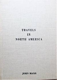 image of Travels in North America: Particularly in the Provinces of Upper & Lower Canada, and New Brunswick and in the States of Maine, Massachusets, and New York