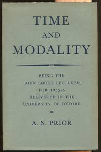 Time and Modality; Being the John Locke Lectures for 1955-6 delivered in the University of Oxford
