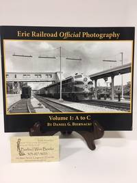 Erie Railroad Official Photography Vol. 1: A to C