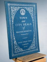 Town and City Seals of Massachusetts (Volumes I)
