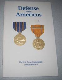 Defense of the Americas (The U.S. Army Campaigns of WWII)