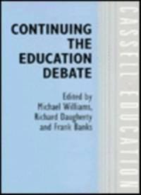 Continuing the Education Debate (Education Series)