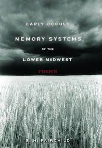 Early Occult Memory Systems of the Lower Midwest: Poems