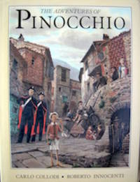 The Adventures of Pinocchio [Le avventure di Pinocchio. Illustrated by Roberto Innocenti. Translated by E. Harden.
