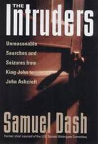 image of The Intruders : Unreasonable Searches and Seizures from King John to John Ashcroft