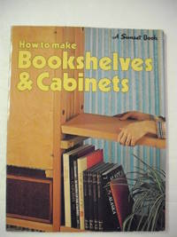 How to Make Bookshelves & Cabinets by Sunset Books (1983)