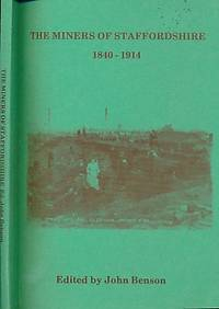The Miners of Staffordshire 1840-1914