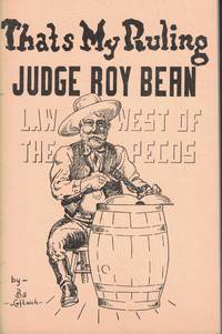 image of Thats My Ruling Judge Roy Bean Law West of the Pecos