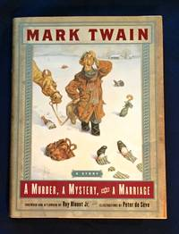 A MURDER, A MYSTERY and a MARRIAGE; By Mark Twain / Foreword and Afterword by Roy Blount Jr. / Illustrations by Peter de Sèvre